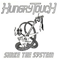 Hungry Touch: Shake the System