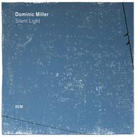 Miller, Dominic: Silent Light