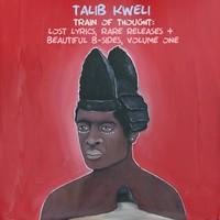 Kweli, Talib: Train of thought: lost lyrics, rare releases & beautiful b-sides vol. 1