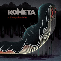 Kometa: A Strange Revelation