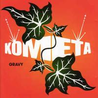 Kometa: Gravy