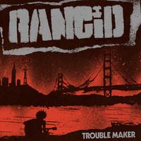 Rancid: Trouble maker