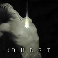 Burst: Origo