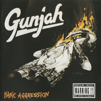 Gunjah: Manic Aggression