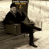 Eskola, Jukka: Jukka Eskola Soul Trio