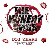 Winery Dogs: Dog Years Live In Santiago & Beyond 2013-2016