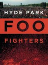 Foo Fighters: Hyde Park - Live In London 2006