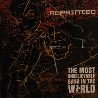 Reprinted: The Most Unbelievable Band In The World