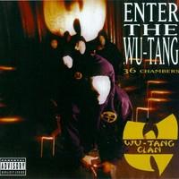 Wu-Tang Clan: Enter the wu-tang (36 chambers)