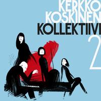 Koskinen, Kerkko Kollektiivi / Koskinen, Kerkko : 2