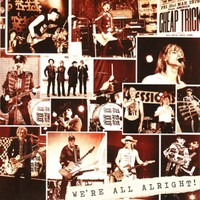 Cheap Trick: We're All Alright
