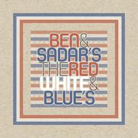 Ben & Sadar: Red, white & blue's