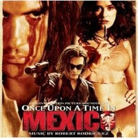 Soundtrack: Once Upon a Time In Mexico