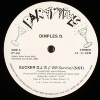 Dimples D: Sucker D.J.'s (I Will Survive)