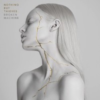 Nothing But Thieves: Broken Machine