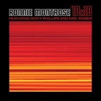 Montrose, Ronnie: 10x10