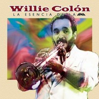 Colon, Willie: Esencia De La Fania