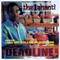 The 1 Shanti: Deadline