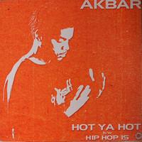 Akbar: Hot Ya Hot / Hip Hop Is