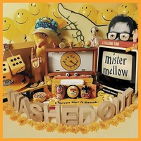 Washed Out: Mister Mellow