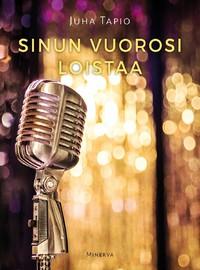 Juha Tapio: Sinun vuorosi loistaa