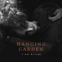 Hanging Garden: I am become