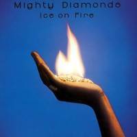Mighty Diamonds : Ice On Fire