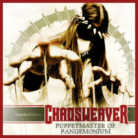 Chaosweaver: Puppetmaster of Pandemonium (Crucified Edition)