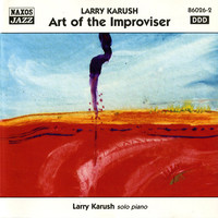 Karush, Larry: Art Of The Improviser