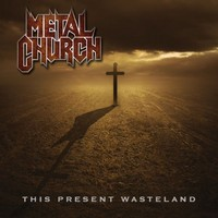 Metal Church: This present wasteland