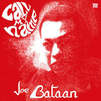 Bataan, Joe: Call My Name