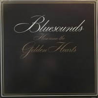Bluesounds: Here Come The Golden Hearts