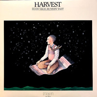 Harvest : Flyin' High, Runnin' Fast
