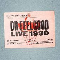Dr. Feelgood: Live 1990 at Cheltenham Town Hall
