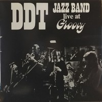 DDT Jazzband: Live At Groovy