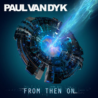 Van Dyk, Paul: From then on