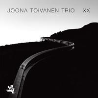 Joona Toivanen Trio: XX