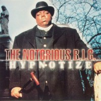 Notorious B.I.G.: Hypnotize