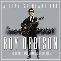 Orbison, Roy: A Love so beautiful