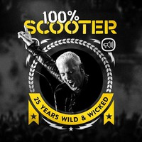 Scooter: 100% Scooter - 25 Years Wild & Wicked