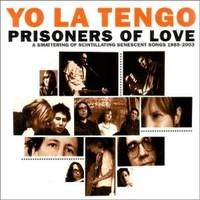 Yo La Tengo: Prisoners of love