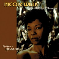 Willis, Nicole: My Name Is Nicole Willis