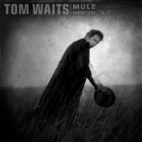 Waits, Tom: Mule variations