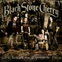 Black Stone Cherry : Folklore And Superstition