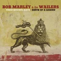 Marley, Bob: Trenchtown days:birth of a legend
