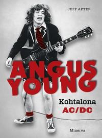 Young, Angus (AC/DC): Angus Young - Kohtalona AC/DC