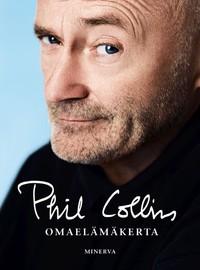 Collins, Phil: Phil Collins - Omaelämänkerta