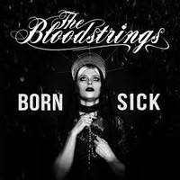 Bloodstrings: Born sick