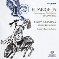 Raasakka, Mikko: Eliangelis - contemporary Finnish music for clarinet