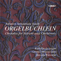 Bach, Johann Sebastian: Orgelbüchlein - Chorales for advent & christmas